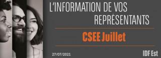L'information de vos représentants : CSEE de juillet
